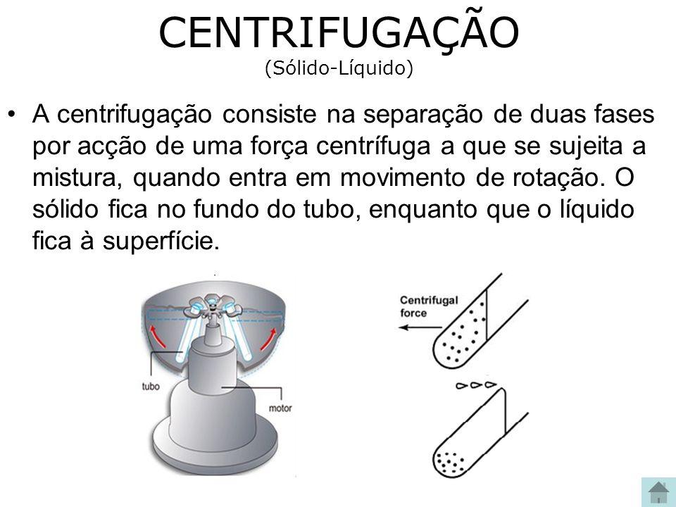 CENTRIFUGAÇÃO (Sólido-Líquido) A centrifugação consiste na separação de duas fases por acção de uma força centrífuga a que se sujeita a mistura, quand