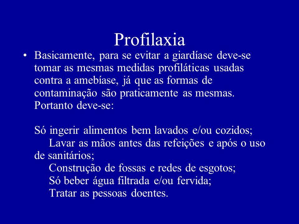 Profilaxia Basicamente, para se evitar a giardíase deve-se tomar as mesmas medidas profiláticas usadas contra a amebíase, já que as formas de contamin