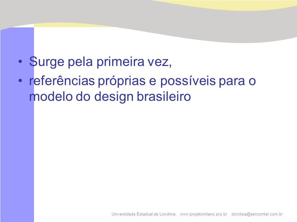 Universidade Estadual de Londrina. www.projetomilano.pro.br doroteia@sercomtel.com.br Surge pela primeira vez, referências próprias e possíveis para o