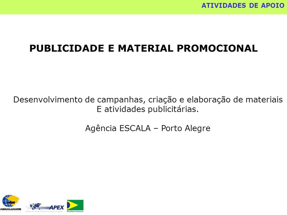 PUBLICIDADE E MATERIAL PROMOCIONAL Desenvolvimento de campanhas, criação e elaboração de materiais E atividades publicitárias. Agência ESCALA – Porto