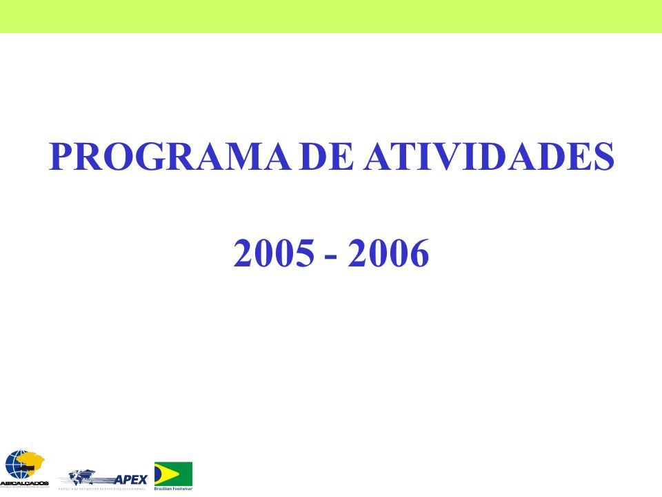 PROGRAMA DE ATIVIDADES 2005 - 2006