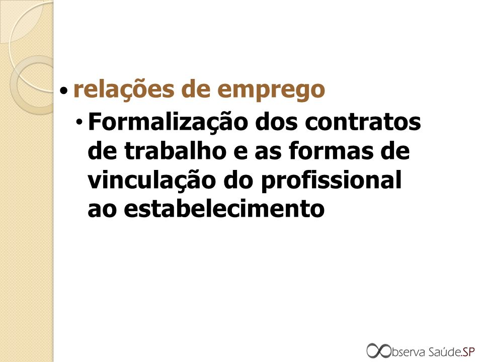 relações de emprego Formalização dos contratos de trabalho e as formas de vinculação do profissional ao estabelecimento