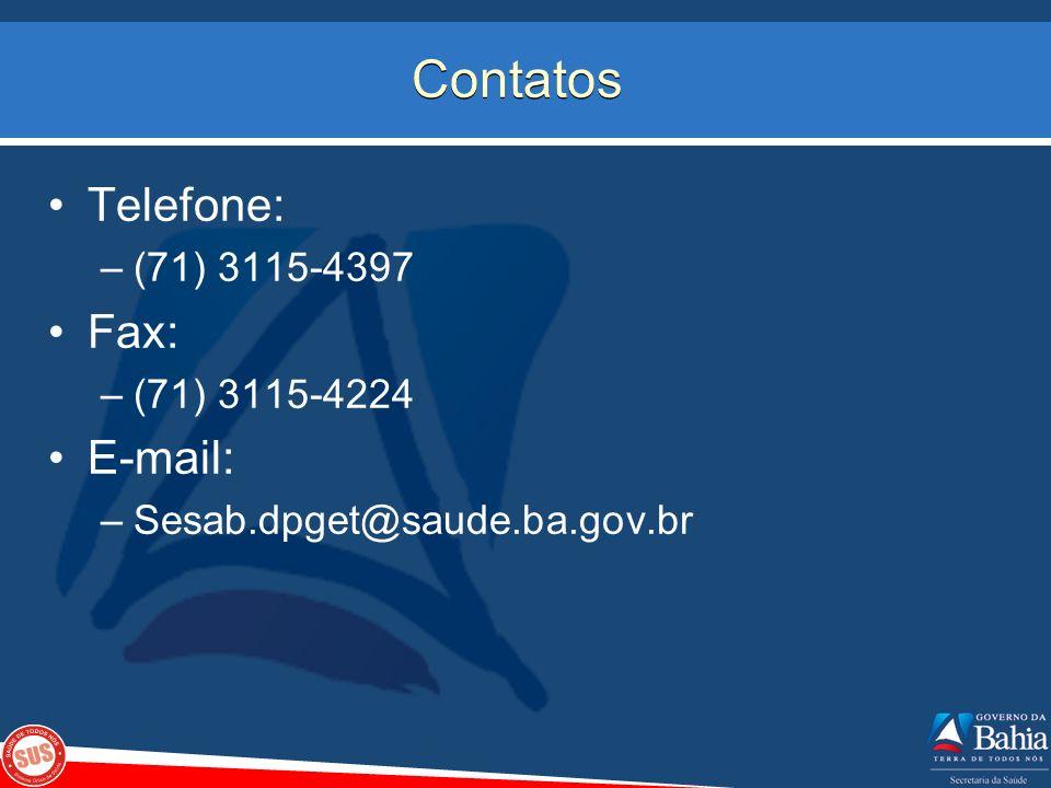 Contatos Telefone: –(71) 3115-4397 Fax: –(71) 3115-4224 E-mail: –Sesab.dpget@saude.ba.gov.br