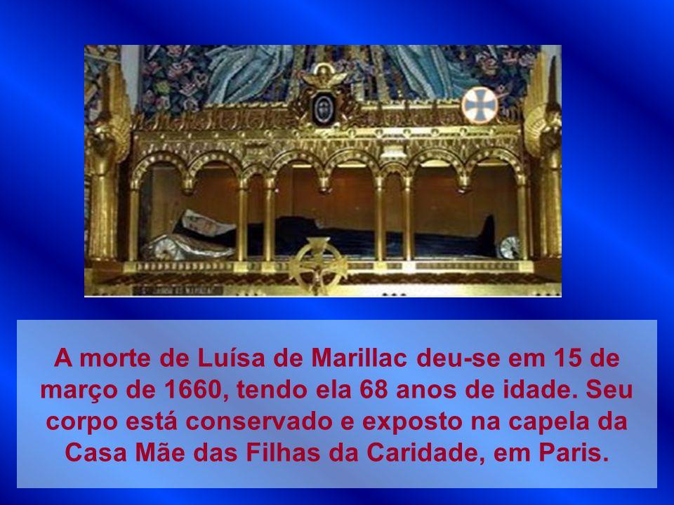 A morte de Luísa de Marillac deu-se em 15 de março de 1660, tendo ela 68 anos de idade. Seu corpo está conservado e exposto na capela da Casa Mãe das