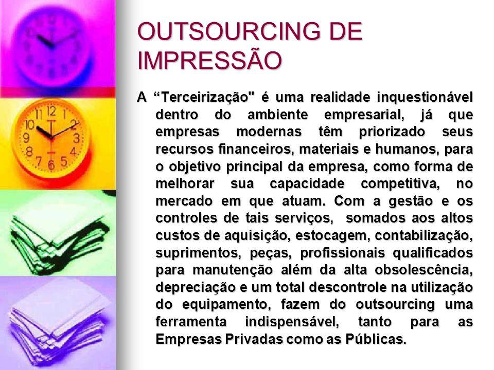OUTSOURCING DE IMPRESSÃO A Terceirização