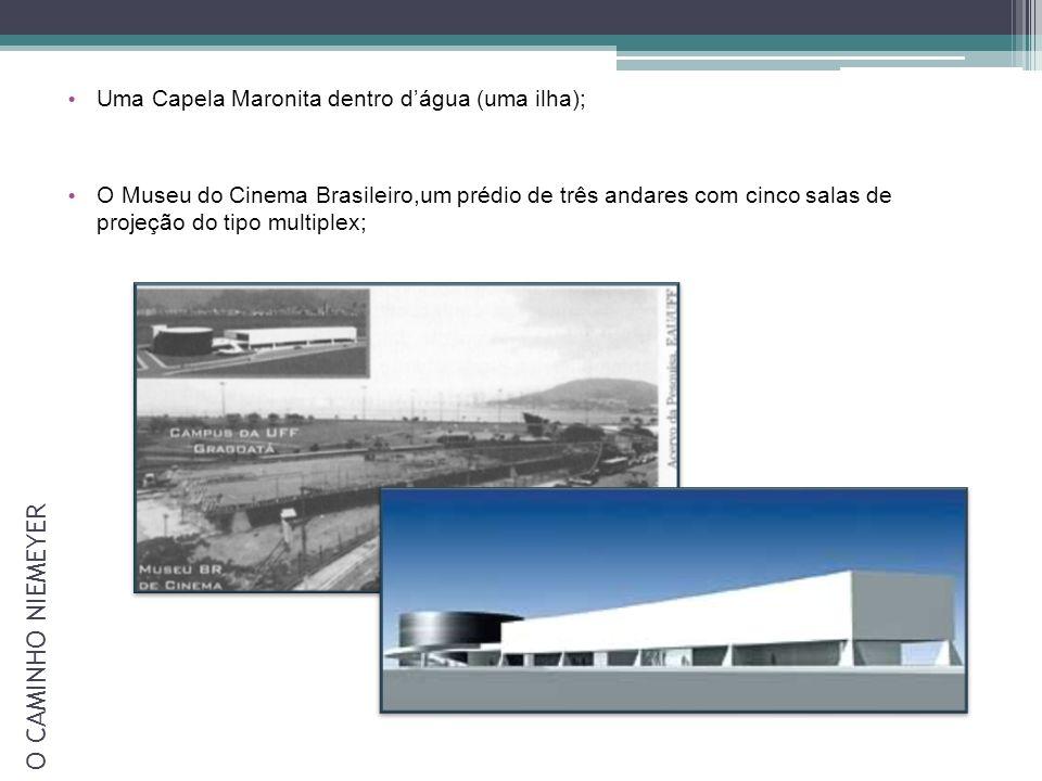 Uma Capela Maronita dentro dágua (uma ilha); O Museu do Cinema Brasileiro,um prédio de três andares com cinco salas de projeção do tipo multiplex; O C