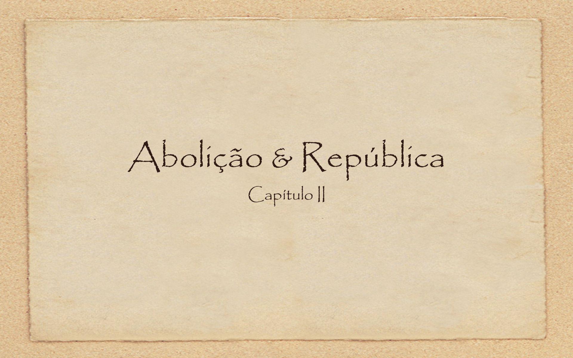 Abolição & República Capítulo II
