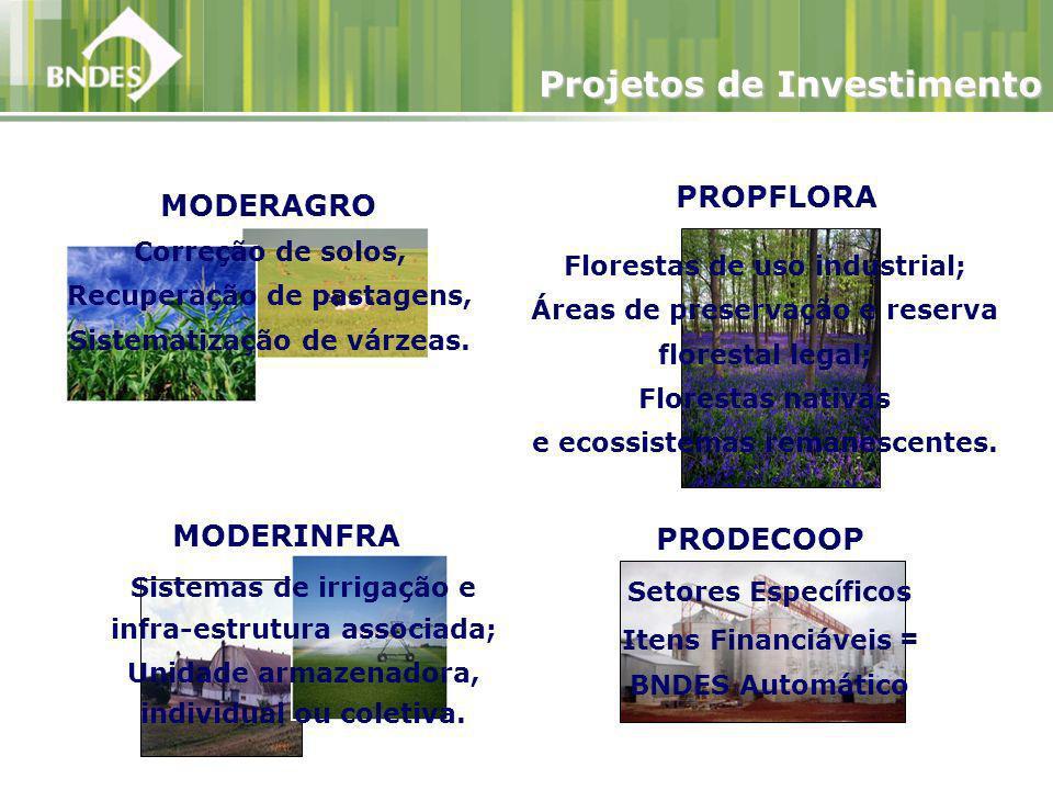 PROPFLORA MODERINFRA MODERAGRO Correção de solos, Recuperação de pastagens, Sistematização de várzeas.