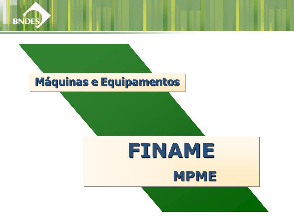 FINAME MPME MPMEFINAME Máquinas e Equipamentos