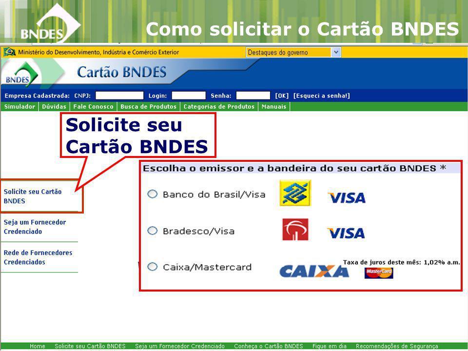 Como solicitar o Cartão BNDES Solicite seu Cartão BNDES