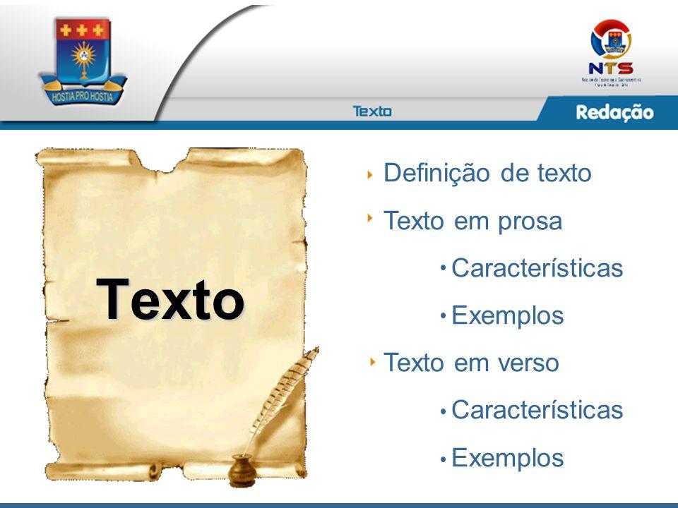 Definição de texto Texto em prosa Características Exemplos Texto em verso Características Exemplos Texto