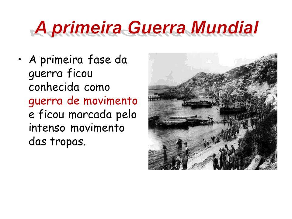 A primeira fase da guerra ficou conhecida como guerra de movimento e ficou marcada pelo intenso movimento das tropas.