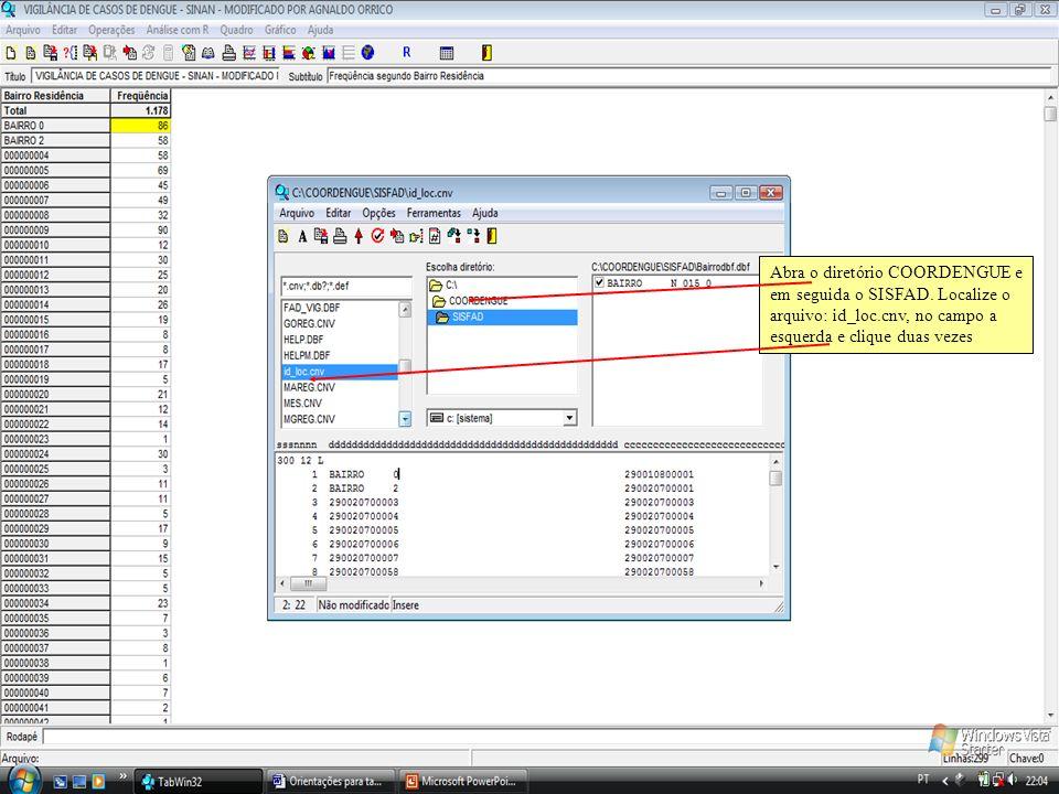 Abra o diretório COORDENGUE e em seguida o SISFAD. Localize o arquivo: id_loc.cnv, no campo a esquerda e clique duas vezes