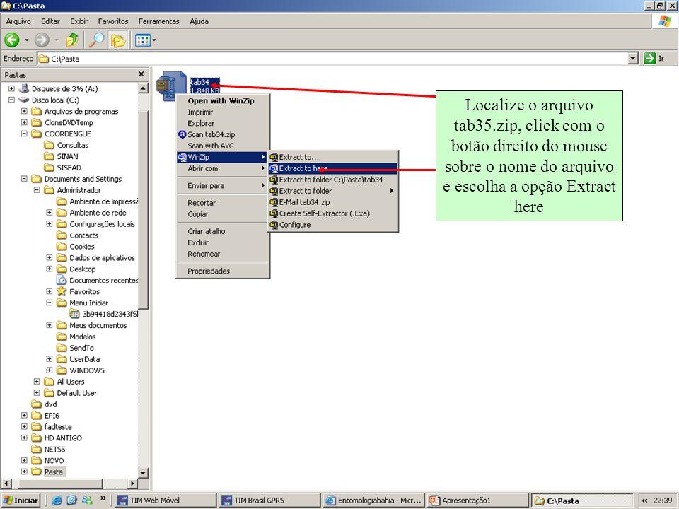 Localize o arquivo tab35.zip, click com o botão direito do mouse sobre o nome do arquivo e escolha a opção Extract here