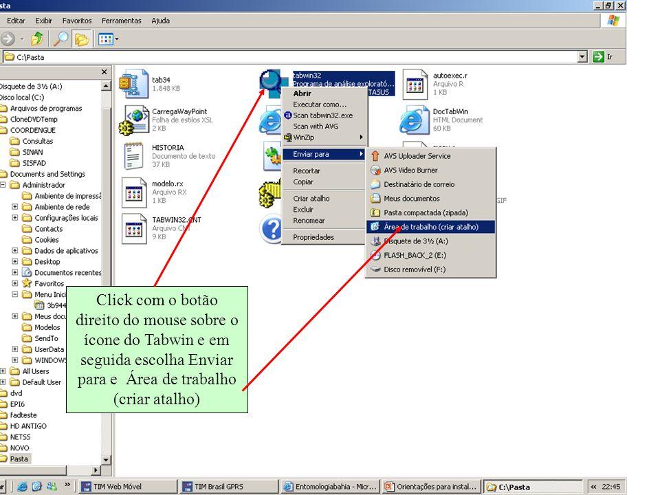 Click com o botão direito do mouse sobre o ícone do Tabwin e em seguida escolha Enviar para e Área de trabalho (criar atalho)