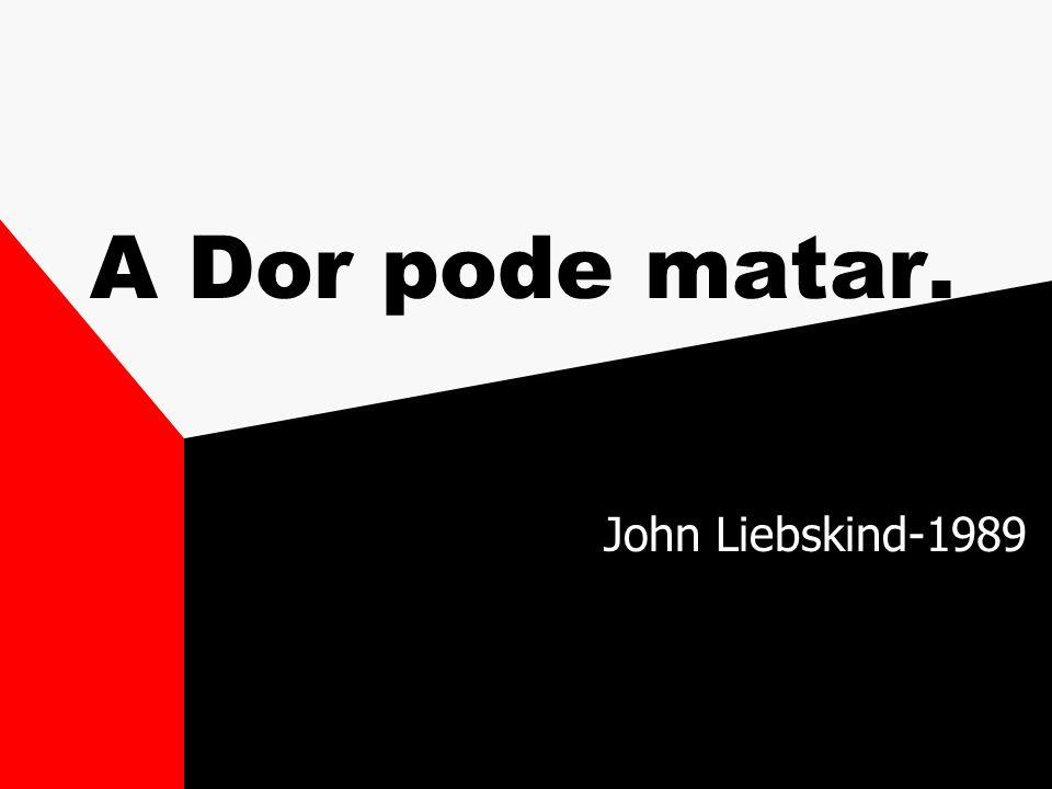 A Dor pode matar. John Liebskind-1989