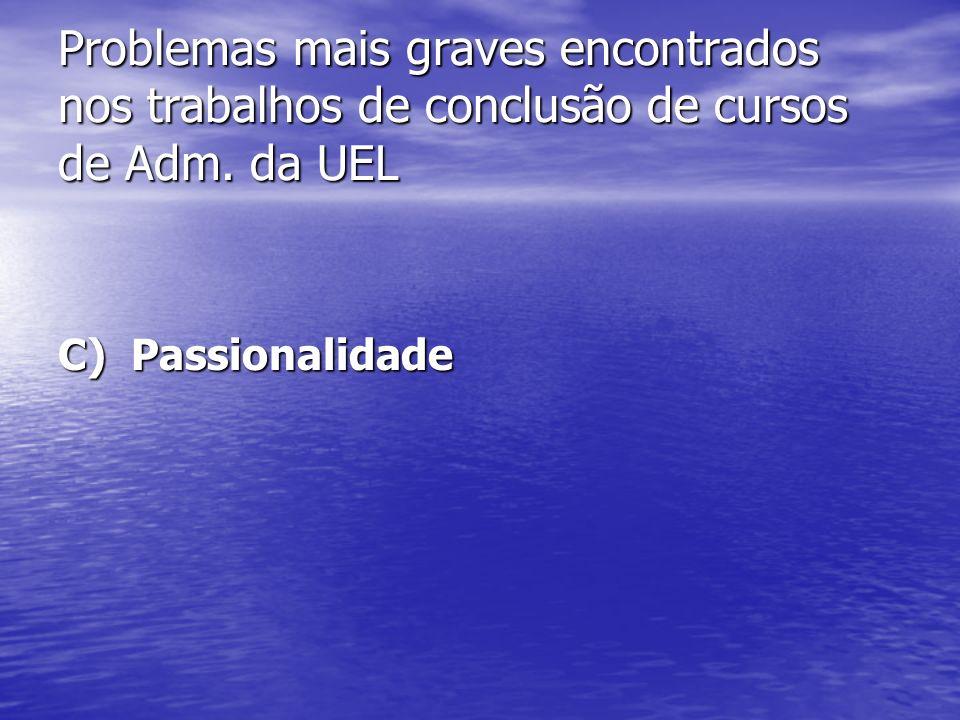 C) Passionalidade
