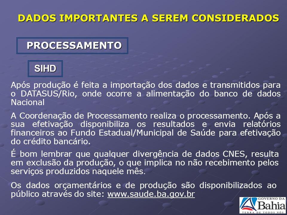 SIHD Após produção é feita a importação dos dados e transmitidos para o DATASUS/Rio, onde ocorre a alimentação do banco de dados Nacional A Coordenaçã