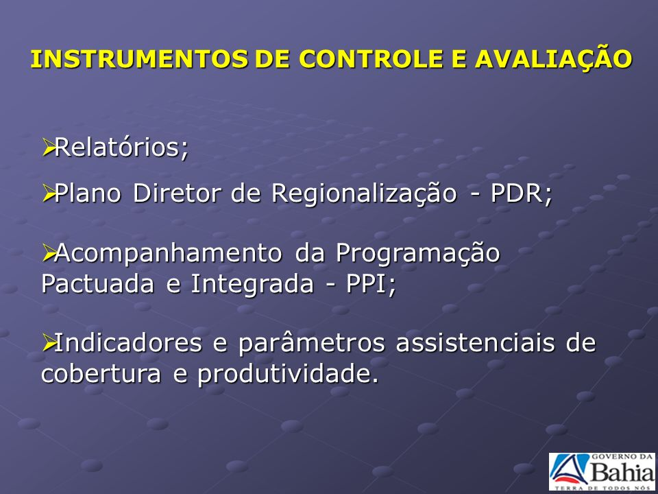 Relatórios; Relatórios; Plano Diretor de Regionalização - PDR; Plano Diretor de Regionalização - PDR; Acompanhamento da Programação Pactuada e Integra