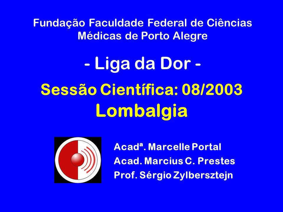 Sessão Científica: 08/2003 Lombalgia Acadª.Marcelle Portal Acad.