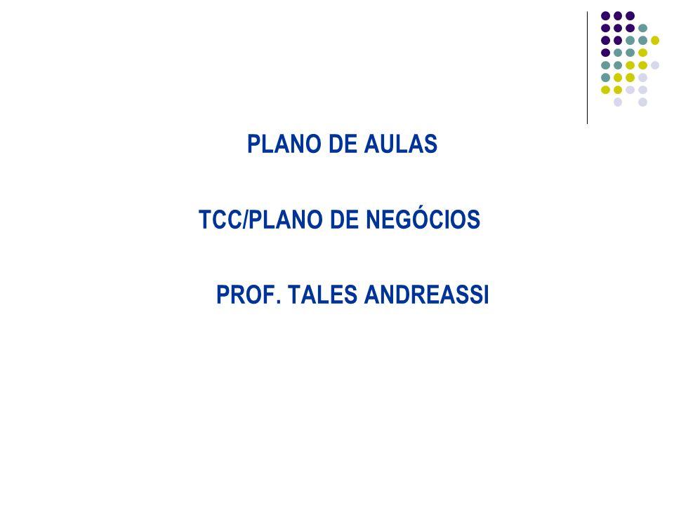 PLANO DE AULAS TCC/PLANO DE NEGÓCIOS PROF. TALES ANDREASSI