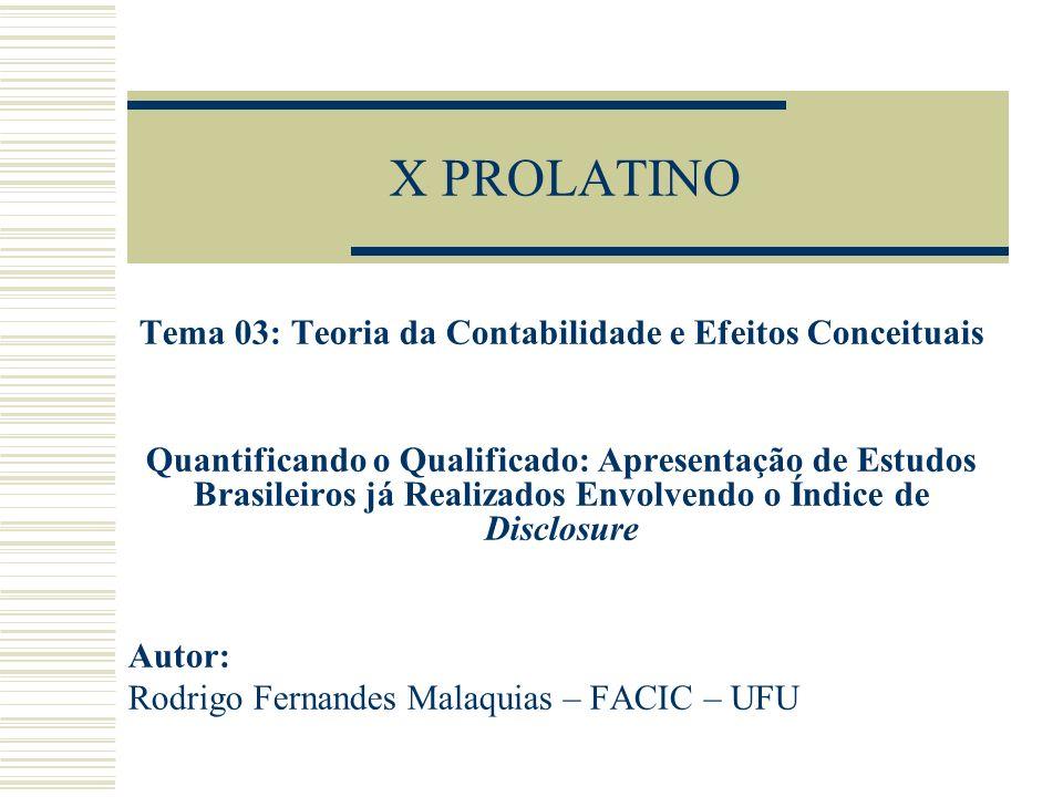 X PROLATINO Tema 03: Teoria da Contabilidade e Efeitos Conceituais Quantificando o Qualificado: Apresentação de Estudos Brasileiros já Realizados Envo