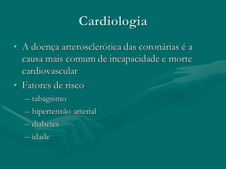 Cardiologia A doença arterosclerótica das coronárias é a causa mais comum de incapacidade e morte cardiovascularA doença arterosclerótica das coronári