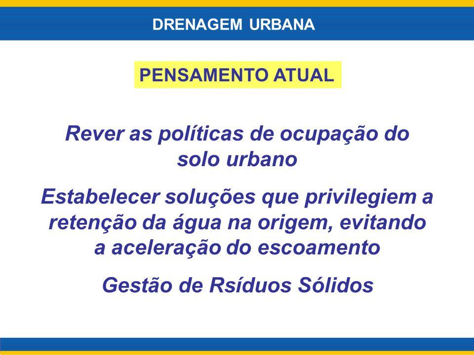Rever as políticas de ocupação do solo urbano Estabelecer soluções que privilegiem a retenção da água na origem, evitando a aceleração do escoamento G