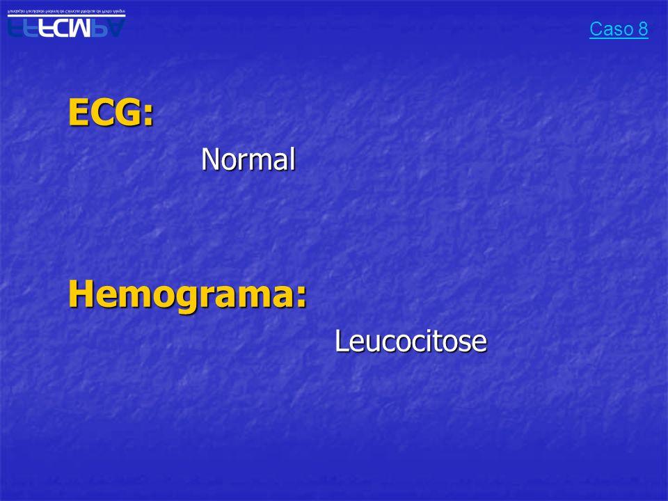 ECG:NormalHemograma:Leucocitose