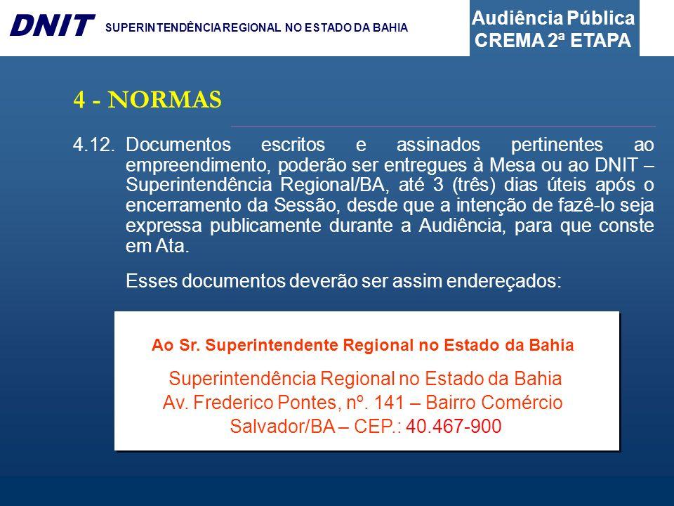 Audiência Pública CREMA 2ª ETAPA DNIT SUPERINTENDÊNCIA REGIONAL NO ESTADO DA BAHIA 4.12.Documentos escritos e assinados pertinentes ao empreendimento,
