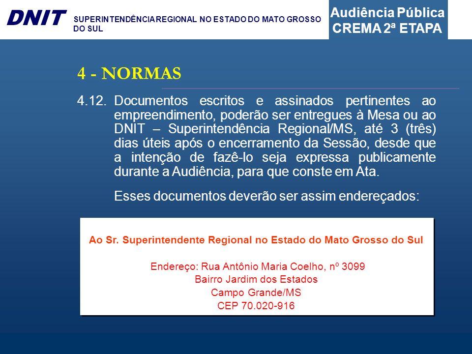 Audiência Pública CREMA 2ª ETAPA DNIT SUPERINTENDÊNCIA REGIONAL NO ESTADO DO MATO GROSSO DO SUL 4.12.Documentos escritos e assinados pertinentes ao em