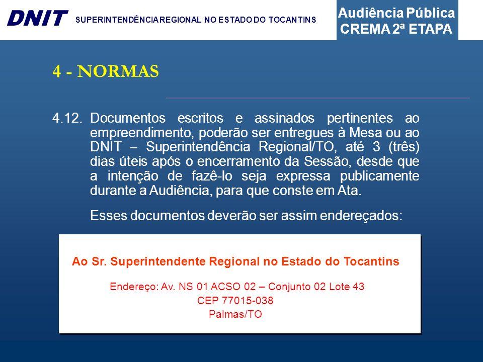 Audiência Pública CREMA 2ª ETAPA DNIT SUPERINTENDÊNCIA REGIONAL NO ESTADO DO TOCANTINS 4.12.Documentos escritos e assinados pertinentes ao empreendime