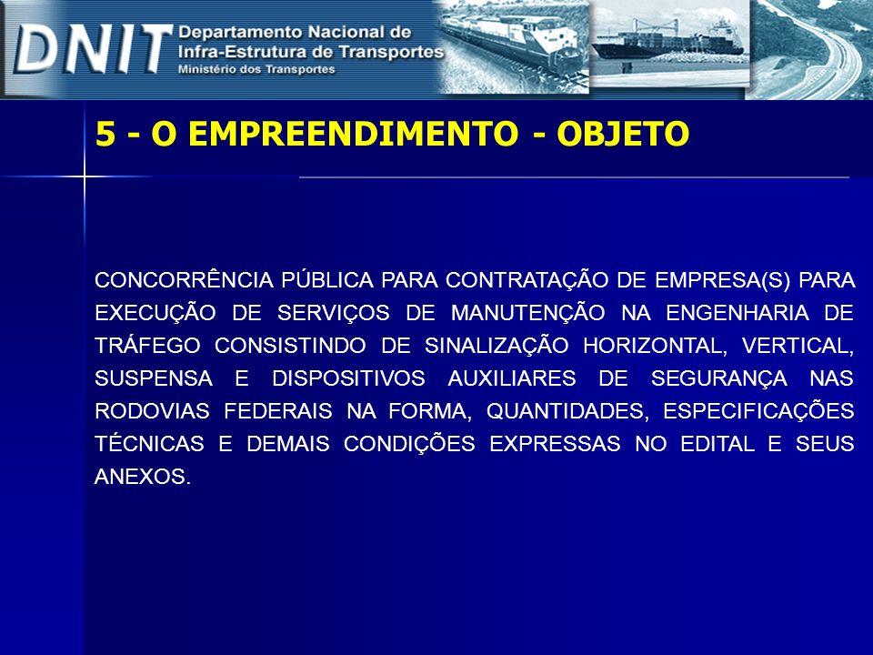 5 - O EMPREENDIMENTO - OBJETO CONCORRÊNCIA PÚBLICA PARA CONTRATAÇÃO DE EMPRESA(S) PARA EXECUÇÃO DE SERVIÇOS DE MANUTENÇÃO NA ENGENHARIA DE TRÁFEGO CON