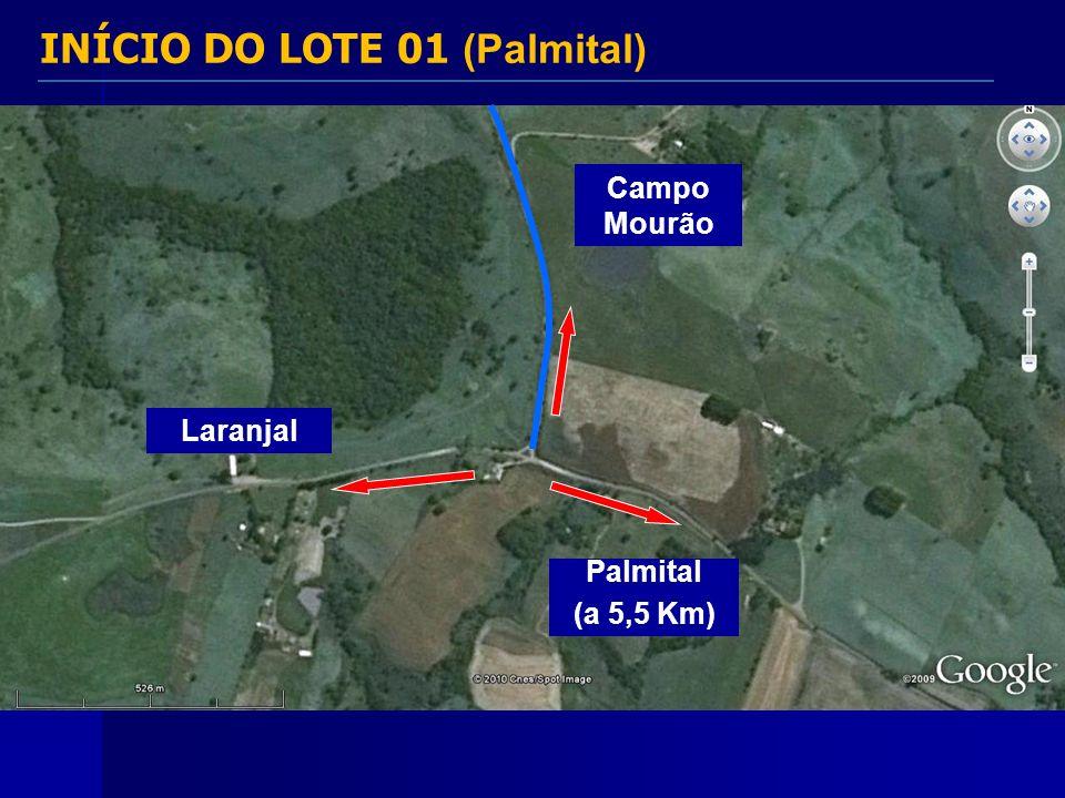 INÍCIO DO LOTE 01 (Palmital) Palmital (a 5,5 Km) Campo Mourão Laranjal