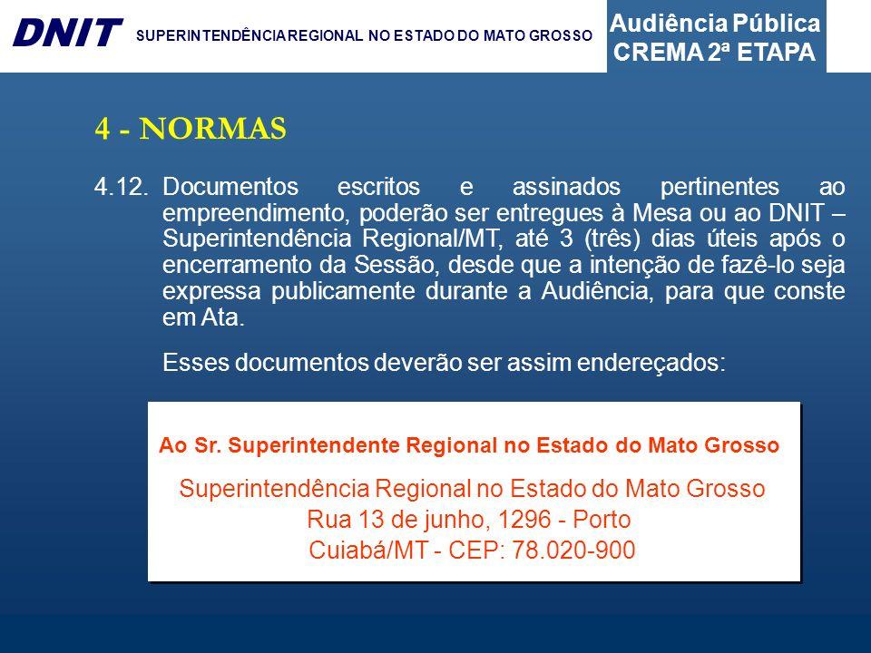Audiência Pública CREMA 2ª ETAPA DNIT SUPERINTENDÊNCIA REGIONAL NO ESTADO DO MATO GROSSO 4.12.Documentos escritos e assinados pertinentes ao empreendi