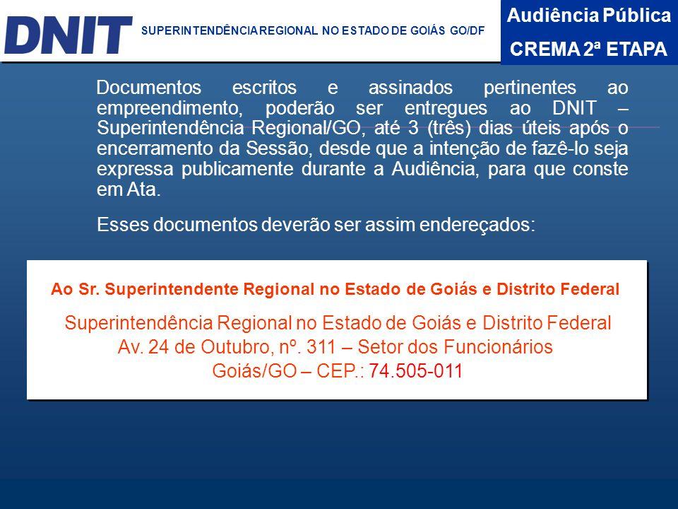 Audiência Pública CREMA 2ª ETAPA DNIT SUPERINTENDÊNCIA REGIONAL NO ESTADO DA BAHIA Documentos escritos e assinados pertinentes ao empreendimento, pode