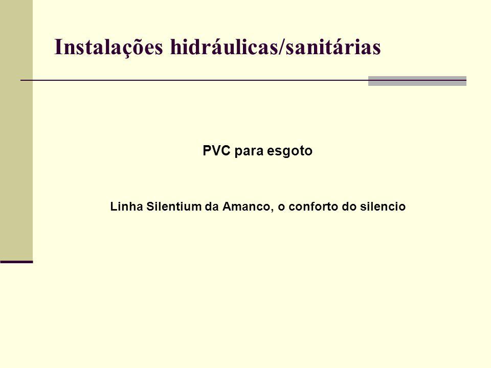 Instalações hidráulicas/sanitárias PVC para esgoto Linha Silentium da Amanco, o conforto do silencio