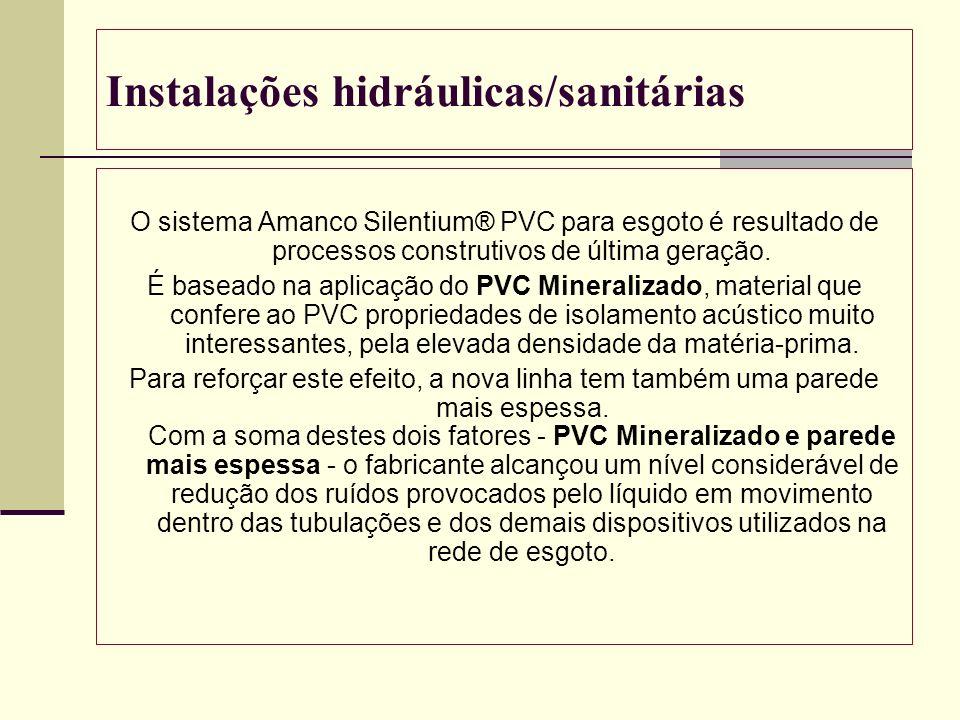 Instalações hidráulicas/sanitárias O sistema Amanco Silentium® PVC para esgoto é resultado de processos construtivos de última geração. É baseado na a