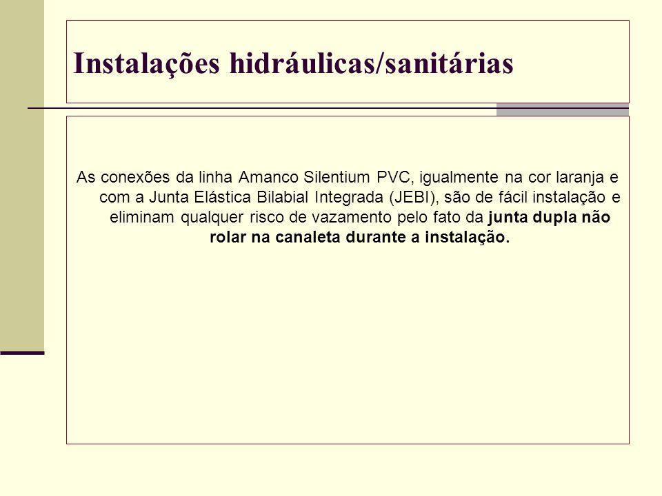 Instalações hidráulicas/sanitárias As conexões da linha Amanco Silentium PVC, igualmente na cor laranja e com a Junta Elástica Bilabial Integrada (JEB