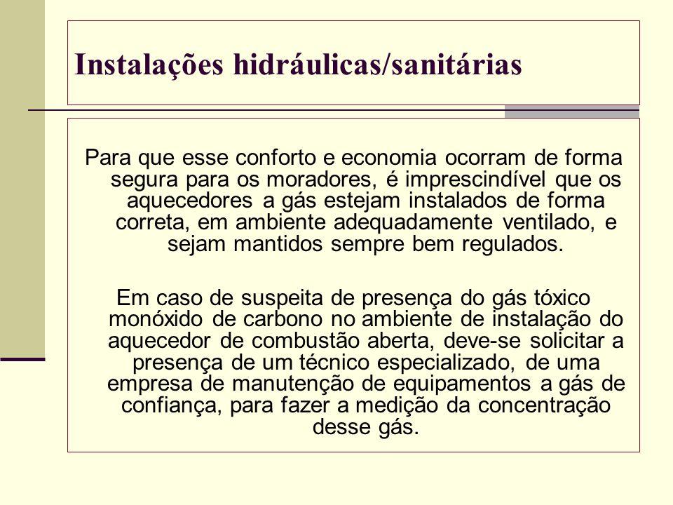 Instalações hidráulicas/sanitárias Para que esse conforto e economia ocorram de forma segura para os moradores, é imprescindível que os aquecedores a