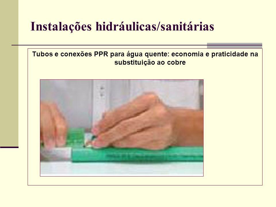 Instalações hidráulicas/sanitárias Tubos e conexões PPR para água quente: economia e praticidade na substituição ao cobre