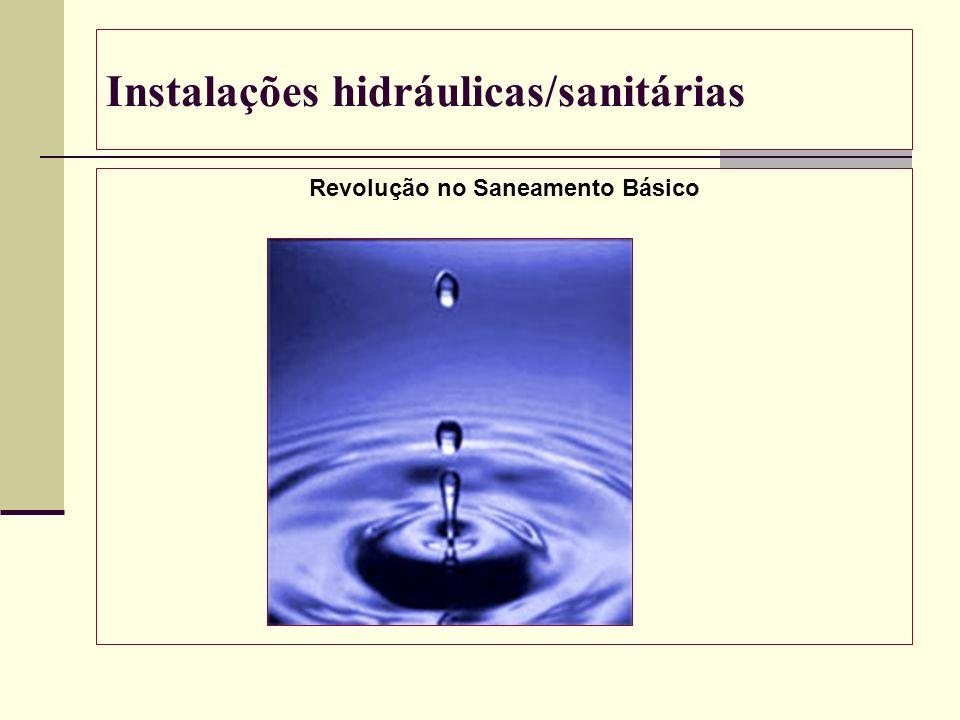 Instalações hidráulicas/sanitárias Revolução no Saneamento Básico