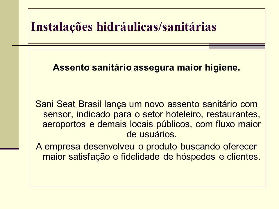 Instalações hidráulicas/sanitárias Assento sanitário assegura maior higiene. Sani Seat Brasil lança um novo assento sanitário com sensor, indicado par