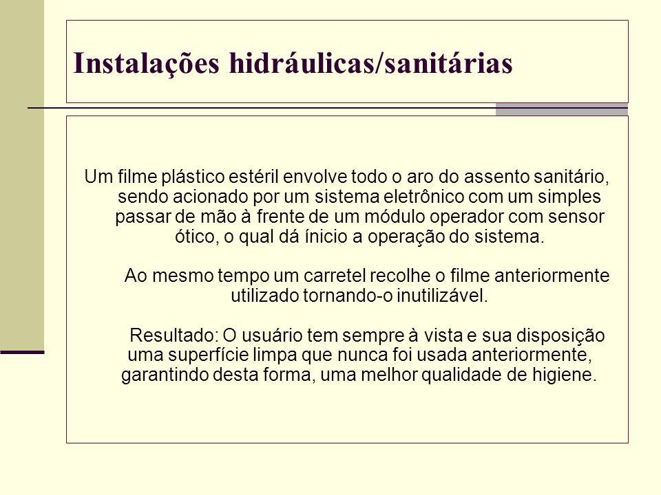 Instalações hidráulicas/sanitárias Um filme plástico estéril envolve todo o aro do assento sanitário, sendo acionado por um sistema eletrônico com um