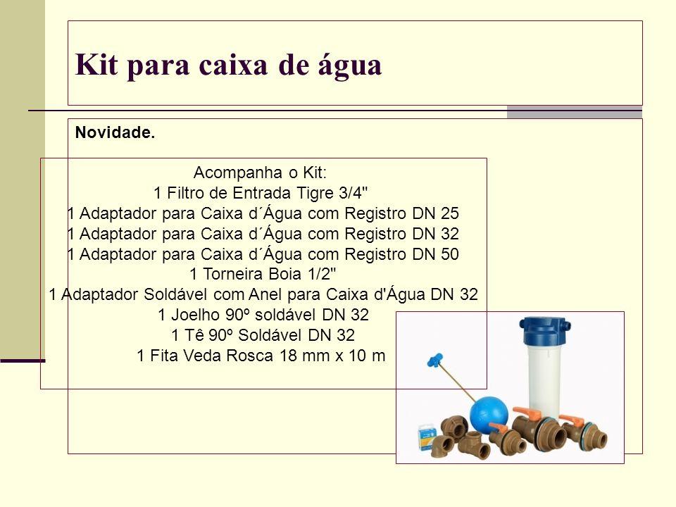 Kit para caixa de água Novidade. Acompanha o Kit: 1 Filtro de Entrada Tigre 3/4