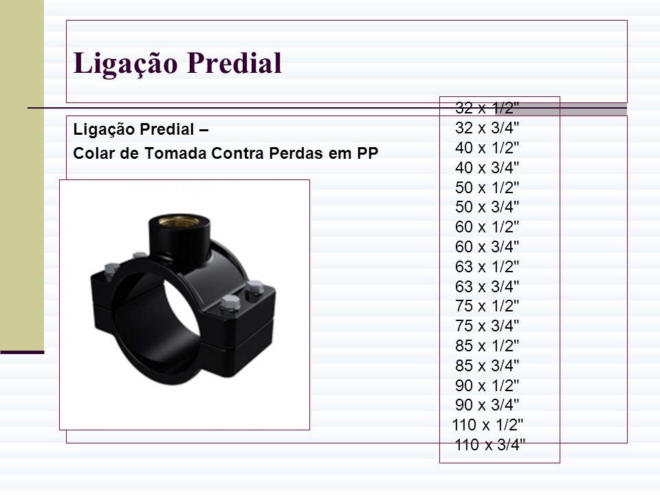 Ligação Predial Ligação Predial – Colar de Tomada Contra Perdas em PP 32 x 1/2