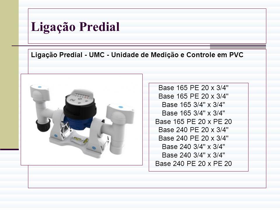 Ligação Predial Ligação Predial - UMC - Unidade de Medição e Controle em PVC Base 165 PE 20 x 3/4