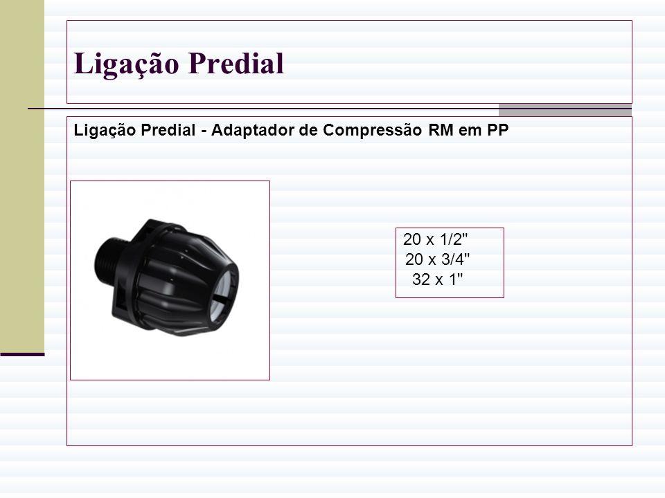 Ligação Predial Ligação Predial - Adaptador de Compressão RM em PP 20 x 1/2