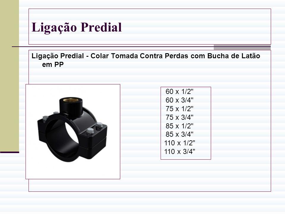 Ligação Predial Ligação Predial - Colar Tomada Contra Perdas com Bucha de Latão em PP 60 x 1/2