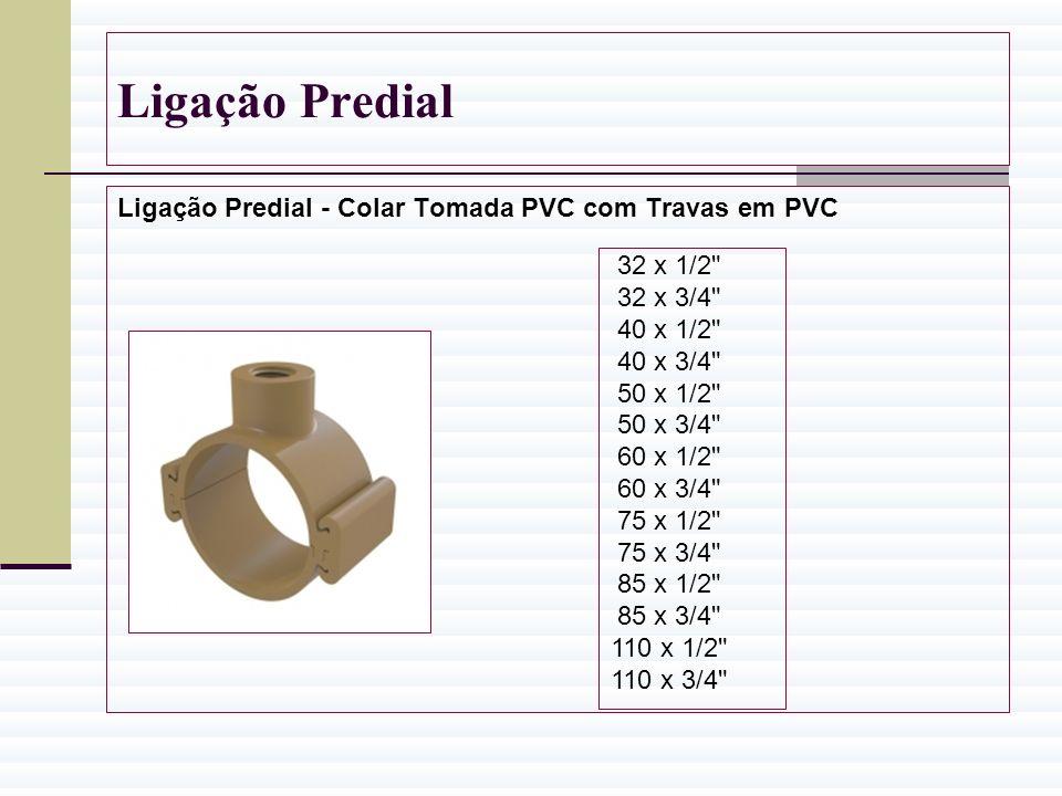 Ligação Predial Ligação Predial - Colar Tomada PVC com Travas em PVC 32 x 1/2